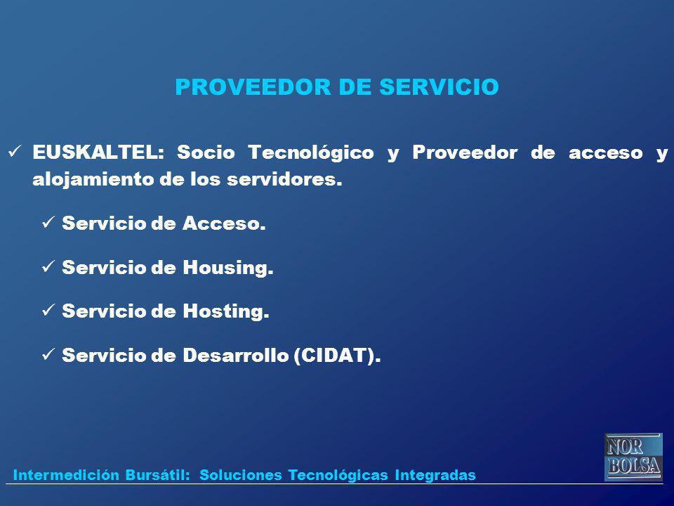 PROVEEDOR DE SERVICIO EUSKALTEL: Socio Tecnológico y Proveedor de acceso y alojamiento de los servidores.