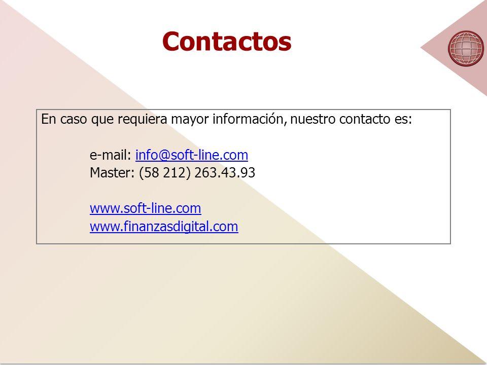 Contactos En caso que requiera mayor información, nuestro contacto es: