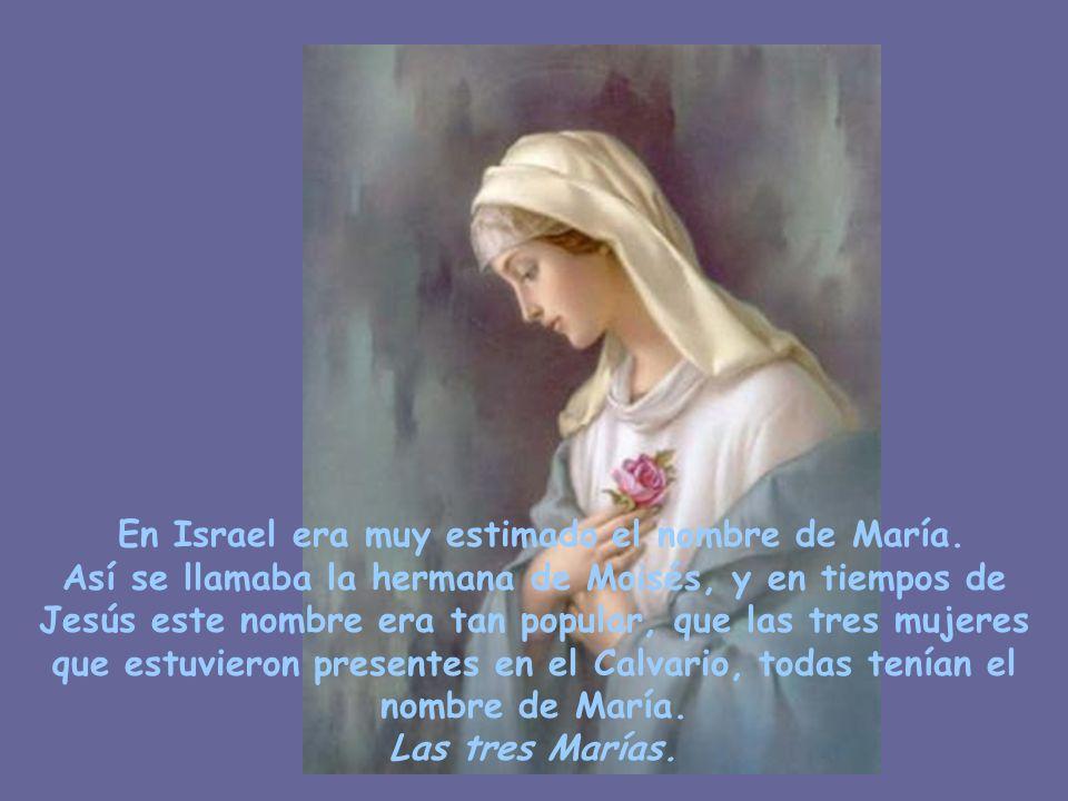 En Israel era muy estimado el nombre de María.