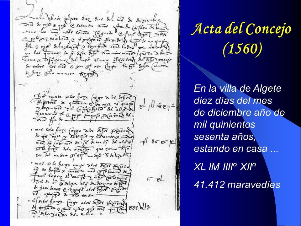Acta del Concejo (1560) En la villa de Algete diez días del mes de diciembre año de mil quinientos sesenta años, estando en casa ...