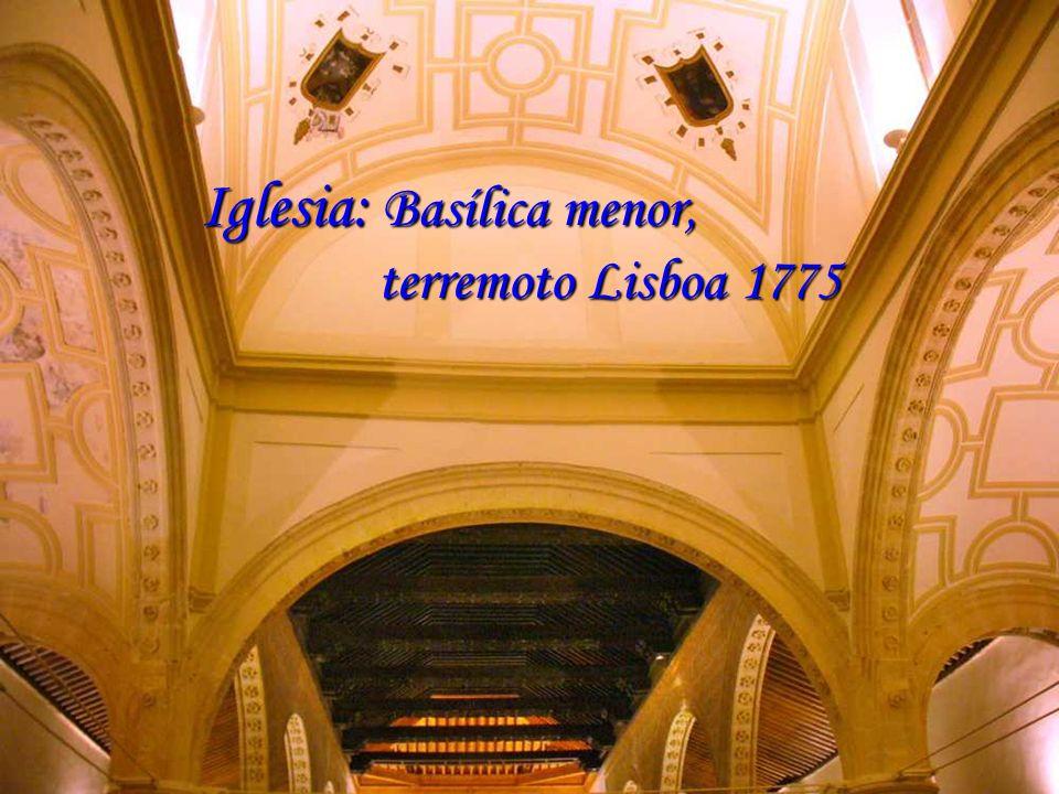 Iglesia: Basílica menor, terremoto Lisboa 1775