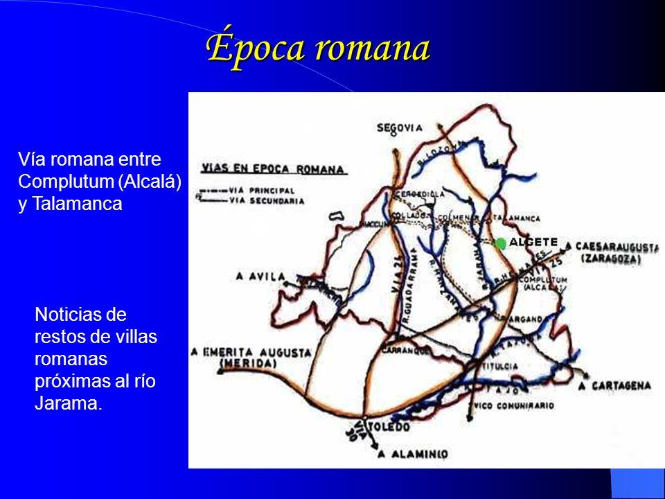 Época romana Vía romana entre Complutum (Alcalá) y Talamanca