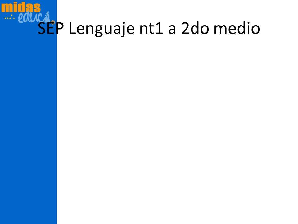 SEP Lenguaje nt1 a 2do medio
