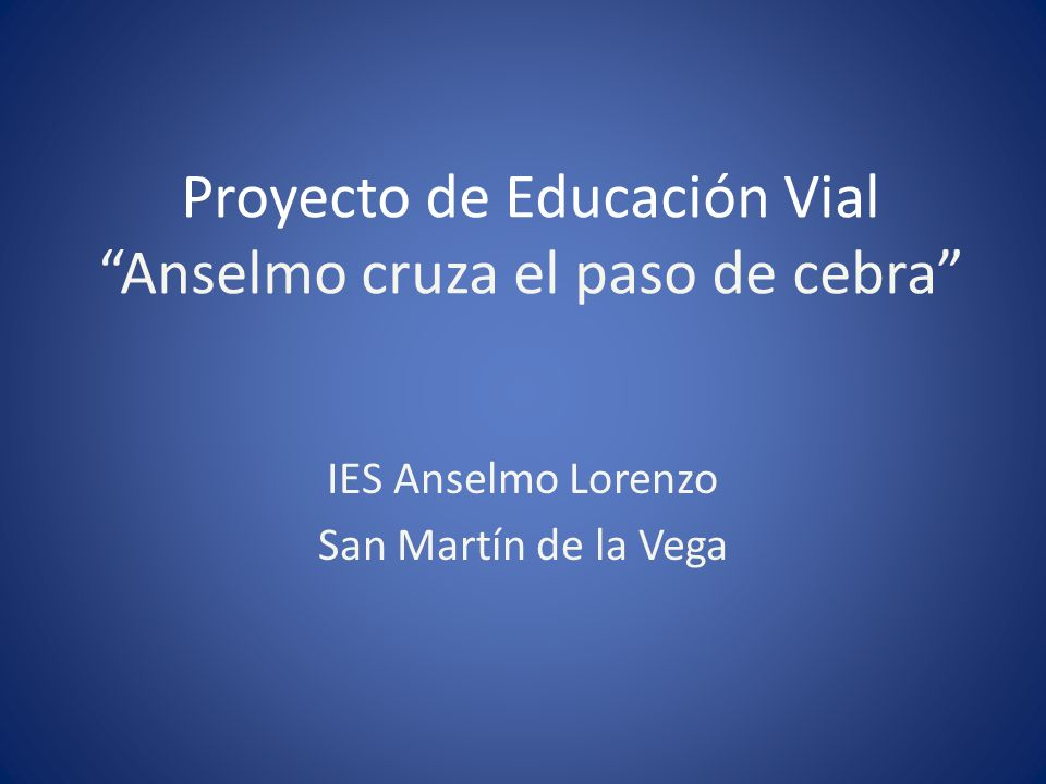 Proyecto de Educación Vial Anselmo cruza el paso de cebra