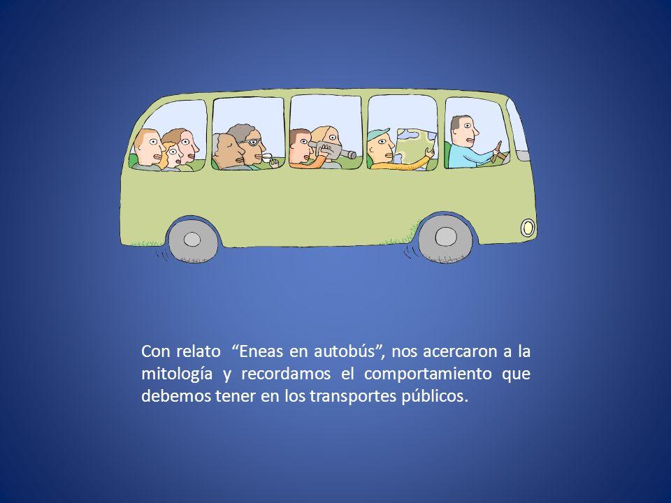 Con relato Eneas en autobús , nos acercaron a la mitología y recordamos el comportamiento que debemos tener en los transportes públicos.