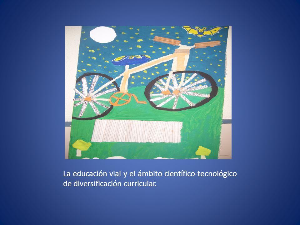 La educación vial y el ámbito científico-tecnológico de diversificación curricular.