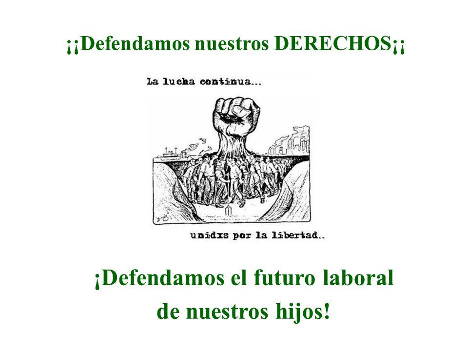 ¡Defendamos el futuro laboral de nuestros hijos!