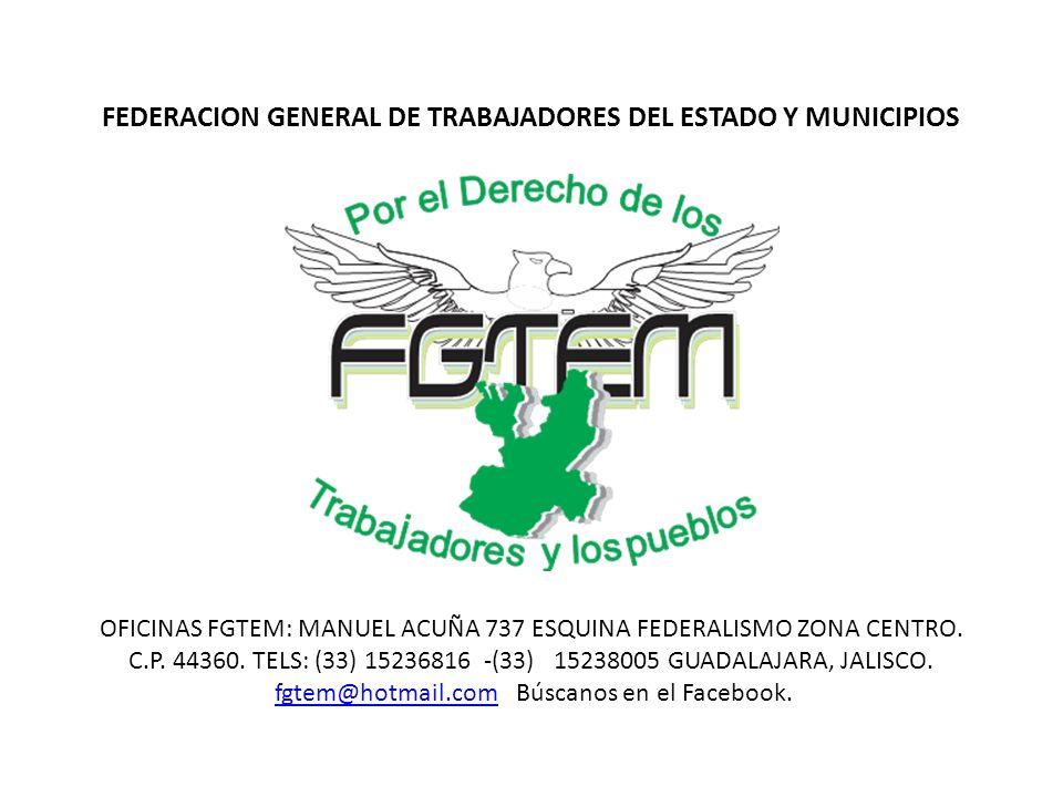 FEDERACION GENERAL DE TRABAJADORES DEL ESTADO Y MUNICIPIOS
