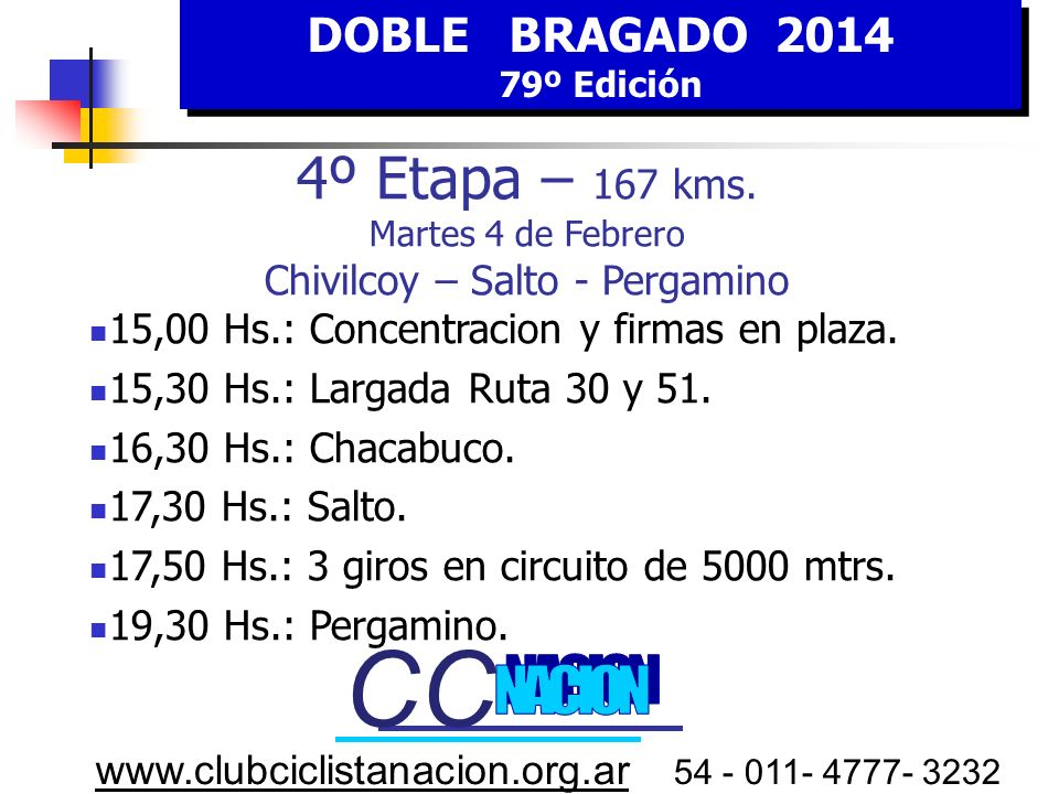 DOBLE BRAGADO 201479º Edición. 4º Etapa – 167 kms. Martes 4 de Febrero Chivilcoy – Salto - Pergamino.