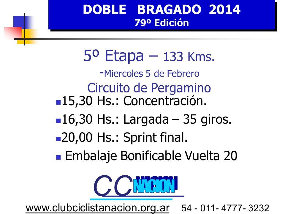 DOBLE BRAGADO 2014 79º Edición. 5º Etapa – 133 Kms. -Miercoles 5 de Febrero Circuito de Pergamino.