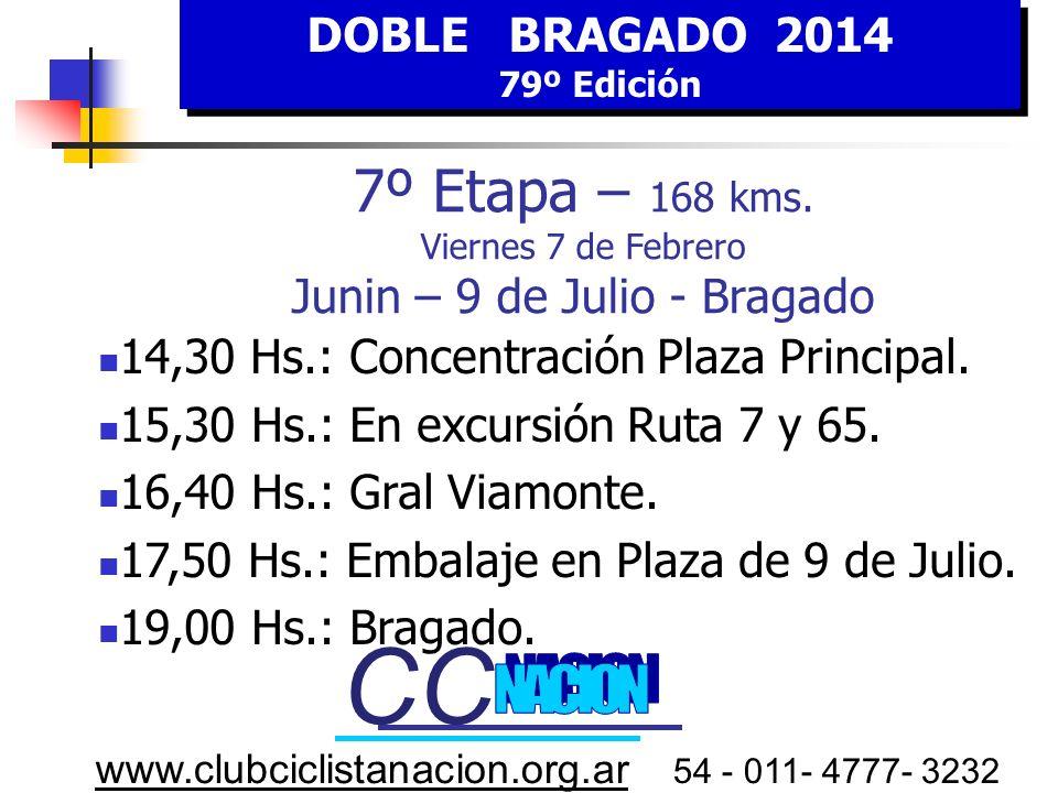 DOBLE BRAGADO 2014 79º Edición. 7º Etapa – 168 kms. Viernes 7 de Febrero Junin – 9 de Julio - Bragado.