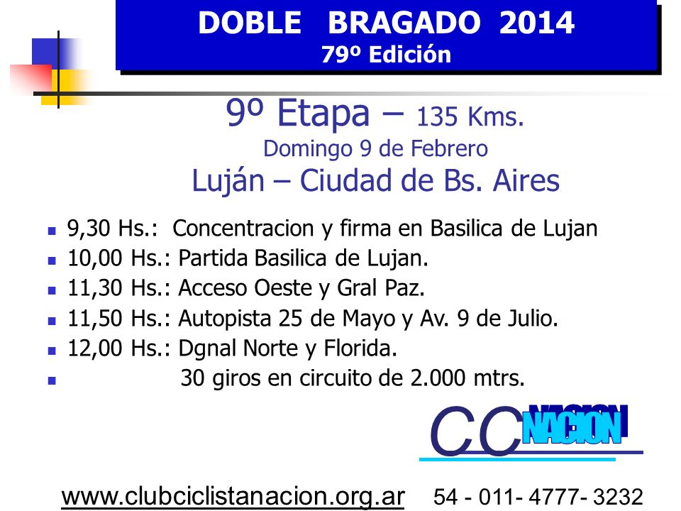 DOBLE BRAGADO 201479º Edición. 9º Etapa – 135 Kms. Domingo 9 de Febrero Luján – Ciudad de Bs. Aires.