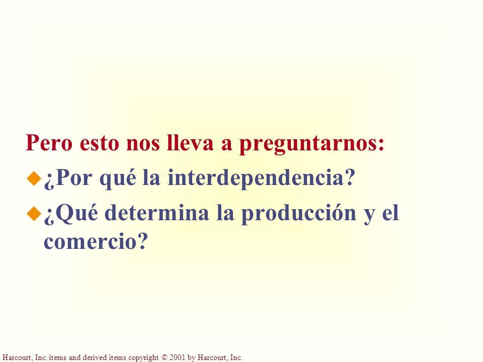 Pero esto nos lleva a preguntarnos: ¿Por qué la interdependencia