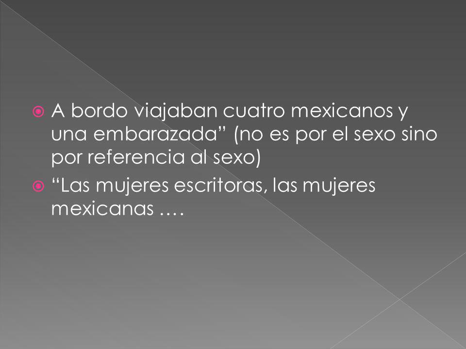 A bordo viajaban cuatro mexicanos y una embarazada (no es por el sexo sino por referencia al sexo)