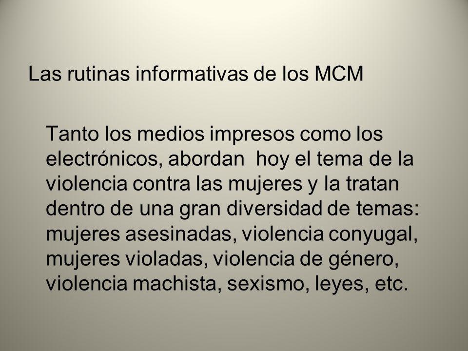 Las rutinas informativas de los MCM