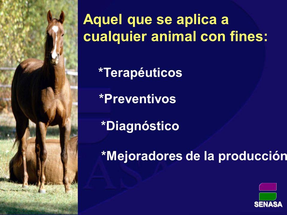 Aquel que se aplica a cualquier animal con fines: