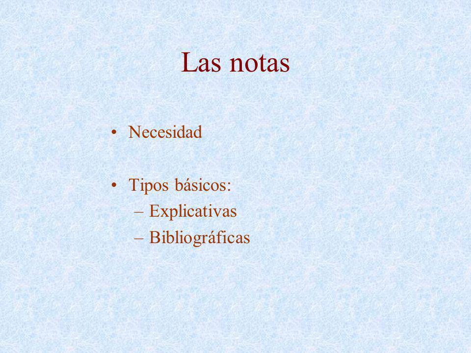 Las notas Necesidad Tipos básicos: Explicativas Bibliográficas