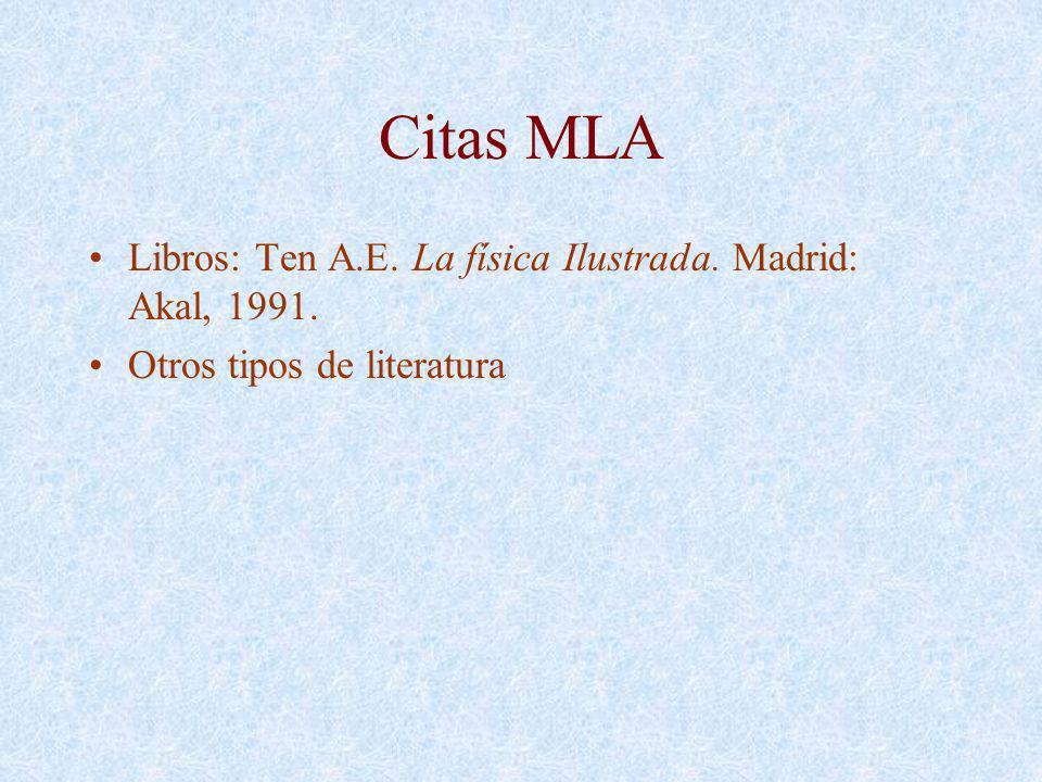 Citas MLA Libros: Ten A.E. La física Ilustrada. Madrid: Akal, 1991.