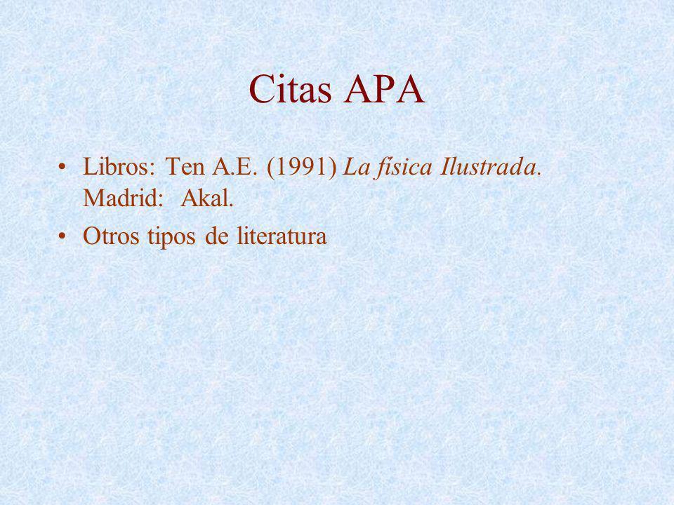 Citas APA Libros: Ten A.E. (1991) La física Ilustrada. Madrid: Akal.