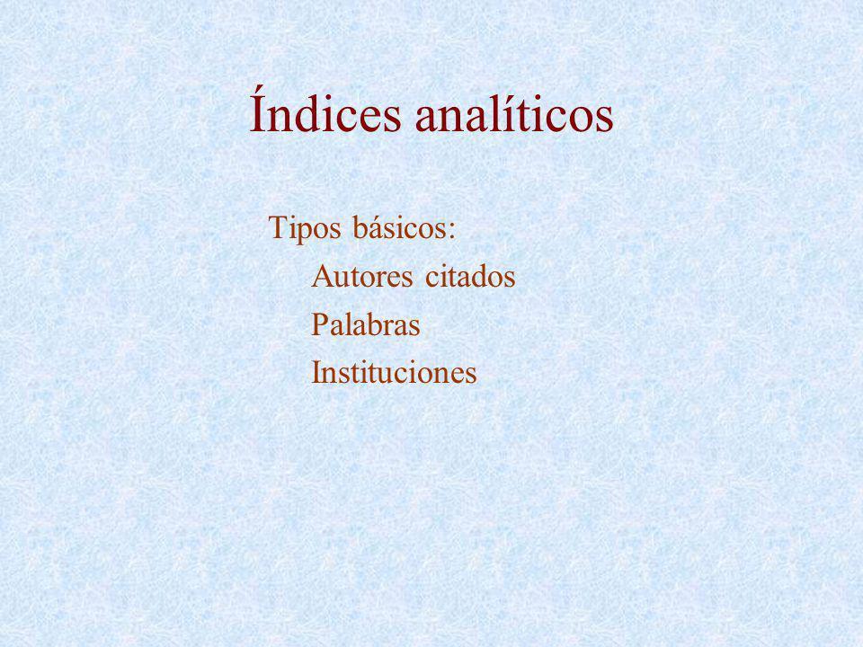 Índices analíticos Tipos básicos: Autores citados Palabras