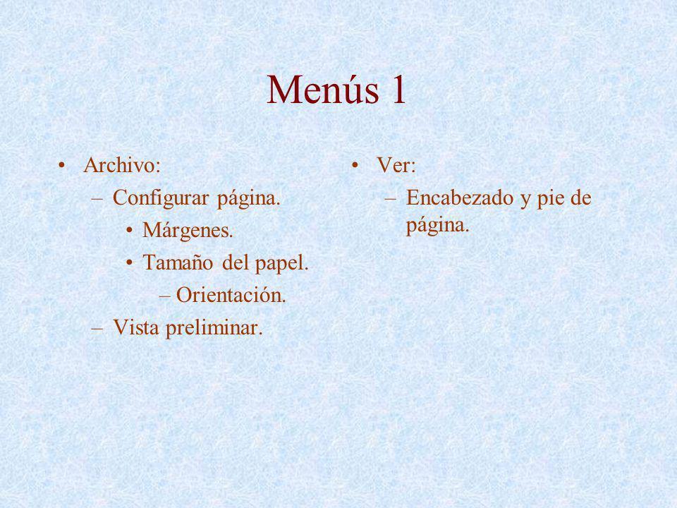 Menús 1 Archivo: Configurar página. Márgenes. Tamaño del papel.