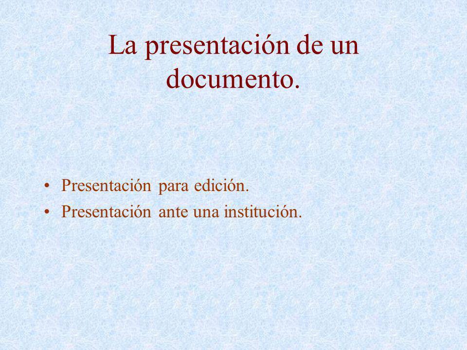 La presentación de un documento.