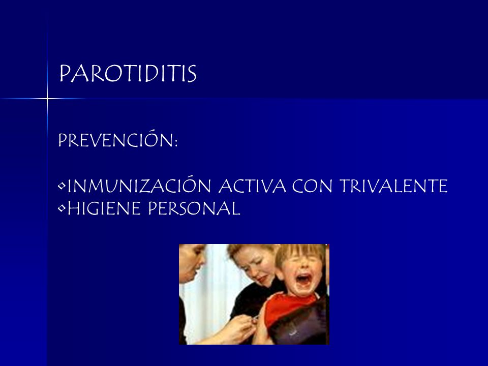 PAROTIDITIS PREVENCIÓN: INMUNIZACIÓN ACTIVA CON TRIVALENTE