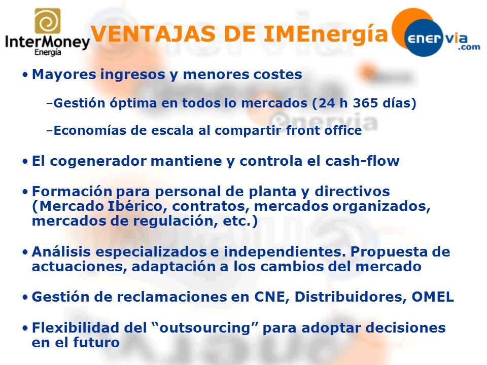 VENTAJAS DE IMEnergía Mayores ingresos y menores costes