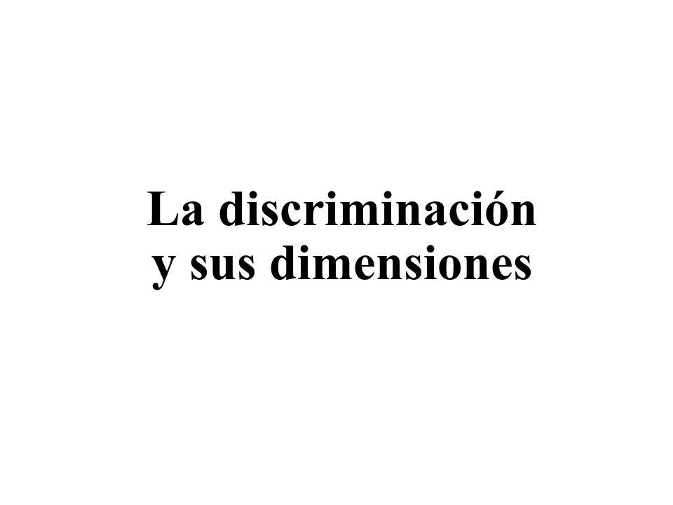 La discriminación y sus dimensiones