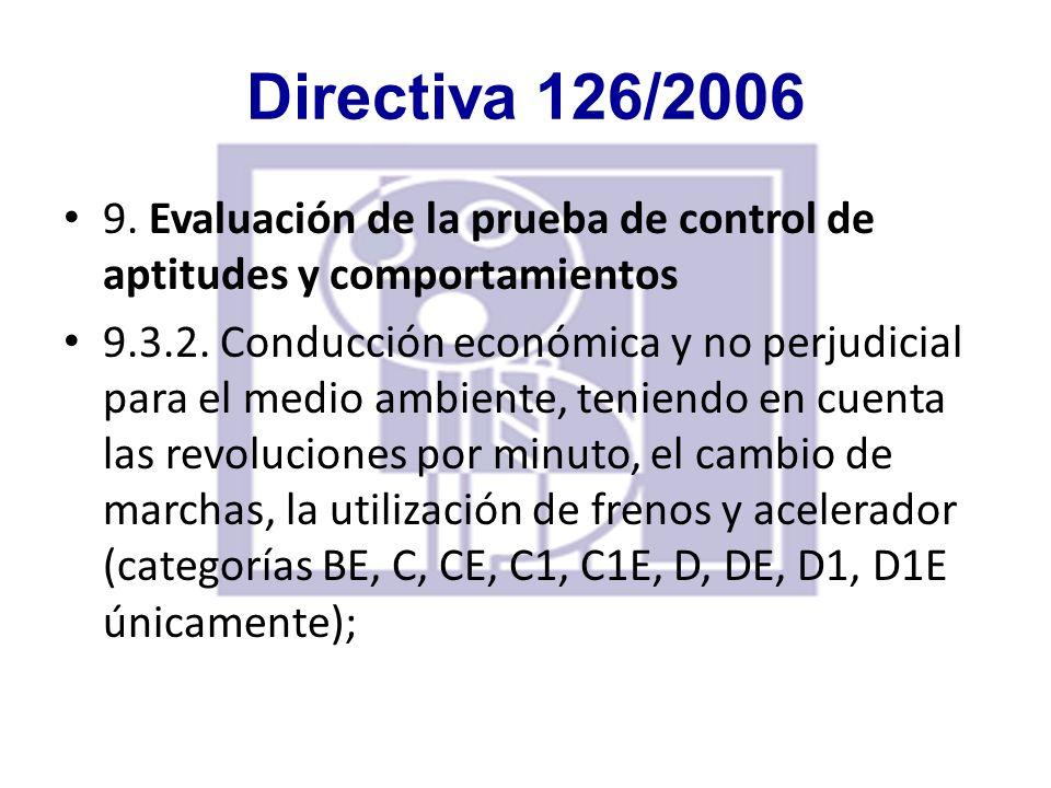 Directiva 126/2006 9. Evaluación de la prueba de control de aptitudes y comportamientos.
