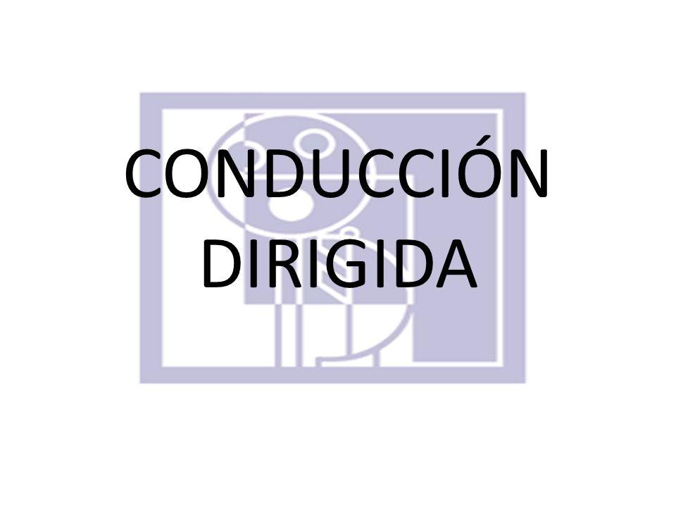 CONDUCCIÓN DIRIGIDA