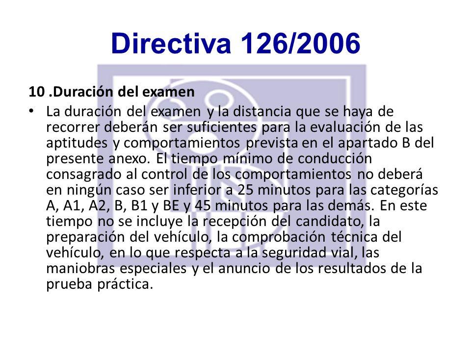 Directiva 126/2006 10 .Duración del examen