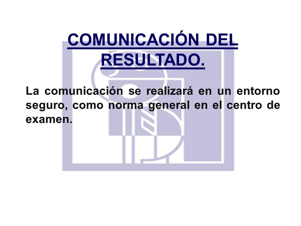 COMUNICACIÓN DEL RESULTADO.