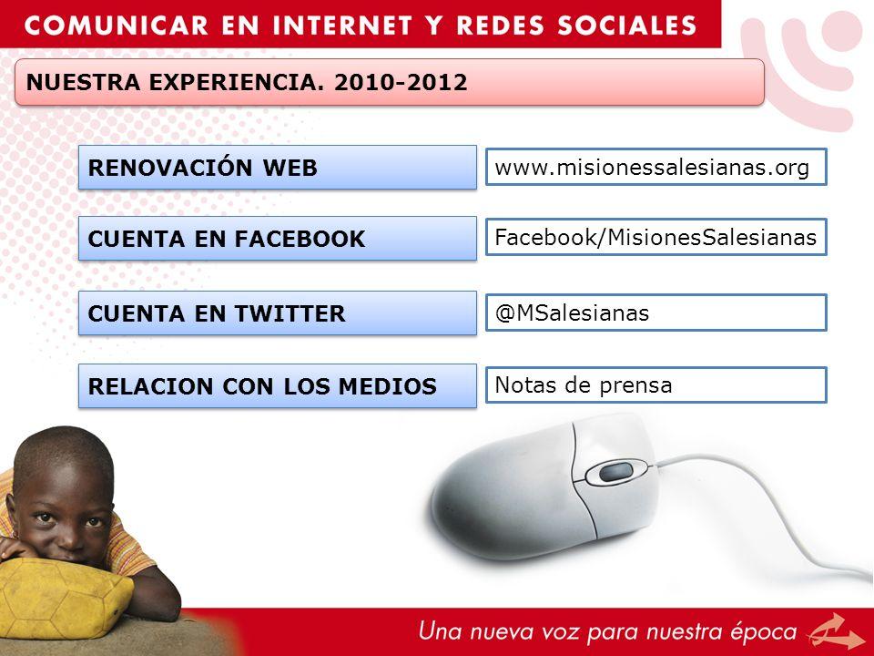 NUESTRA EXPERIENCIA. 2010-2012 RENOVACIÓN WEB. www.misionessalesianas.org. CUENTA EN FACEBOOK. Facebook/MisionesSalesianas.