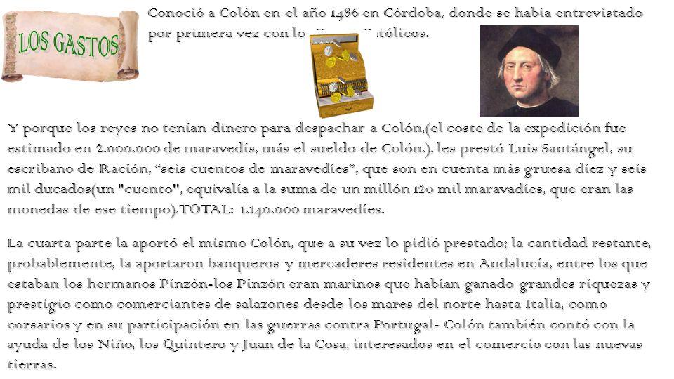 Conoció a Colón en el año 1486 en Córdoba, donde se había entrevistado por primera vez con los Reyes Católicos.