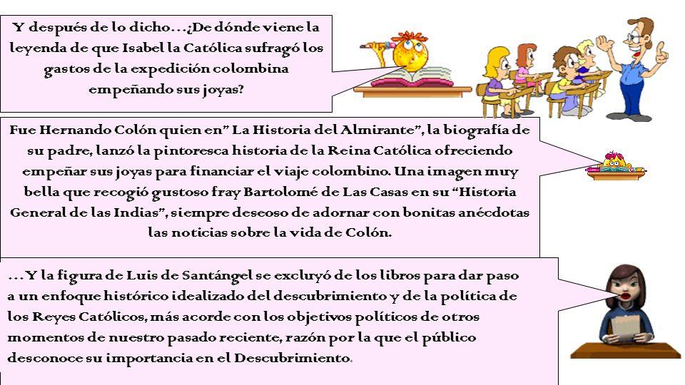 Y después de lo dicho…¿De dónde viene la leyenda de que Isabel la Católica sufragó los gastos de la expedición colombina empeñando sus joyas