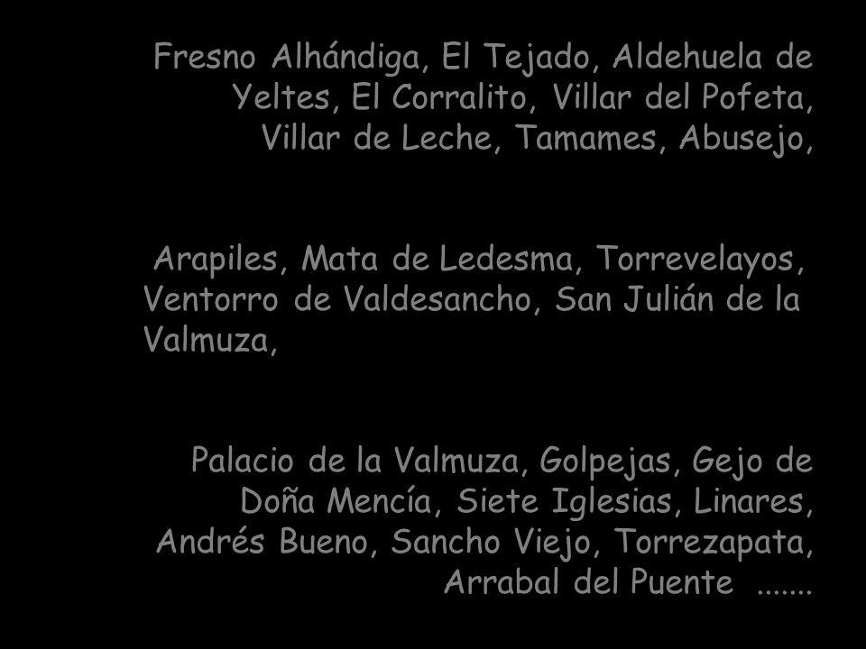 Fresno Alhándiga, El Tejado, Aldehuela de Yeltes, El Corralito, Villar del Pofeta, Villar de Leche, Tamames, Abusejo,