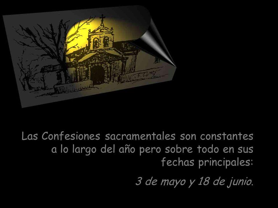 Las Confesiones sacramentales son constantes a lo largo del año pero sobre todo en sus fechas principales: