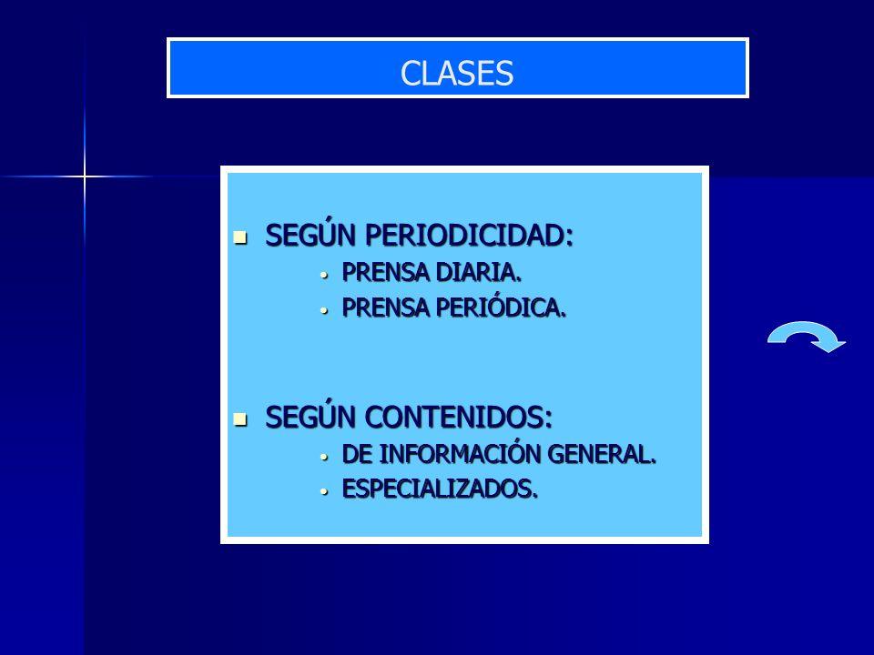 CLASES SEGÚN PERIODICIDAD: SEGÚN CONTENIDOS: PRENSA DIARIA.