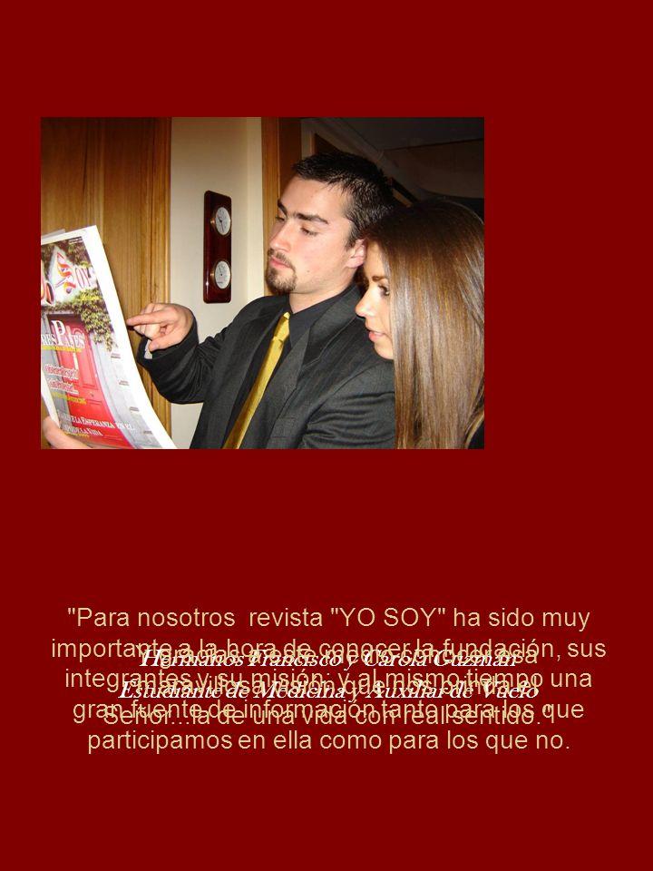 Para nosotros revista YO SOY ha sido muy importante a la hora de conocer la fundación, sus integrantes y su misión; y al mismo tiempo una gran fuente de información tanto para los que participamos en ella como para los que no.