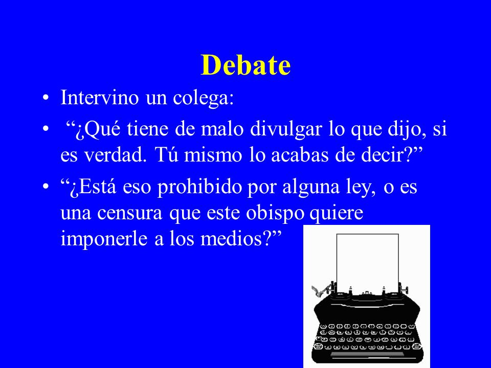 Debate Intervino un colega: