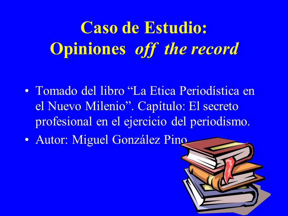 Caso de Estudio: Opiniones off the record