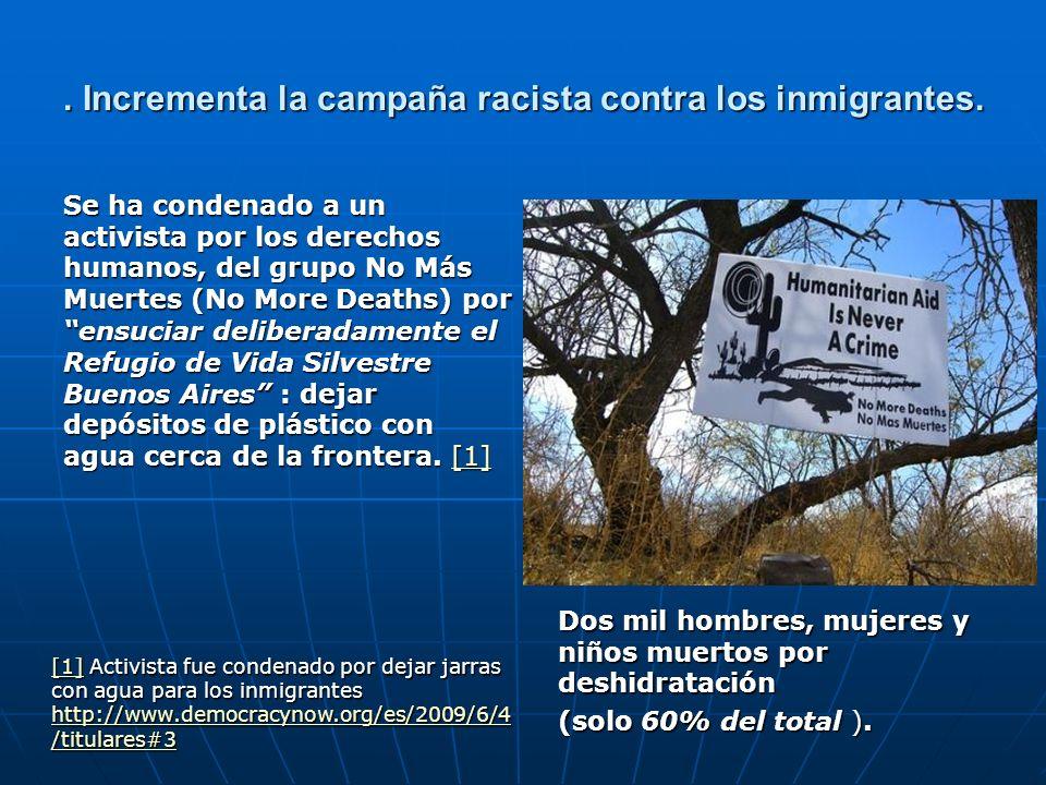 . Incrementa la campaña racista contra los inmigrantes.