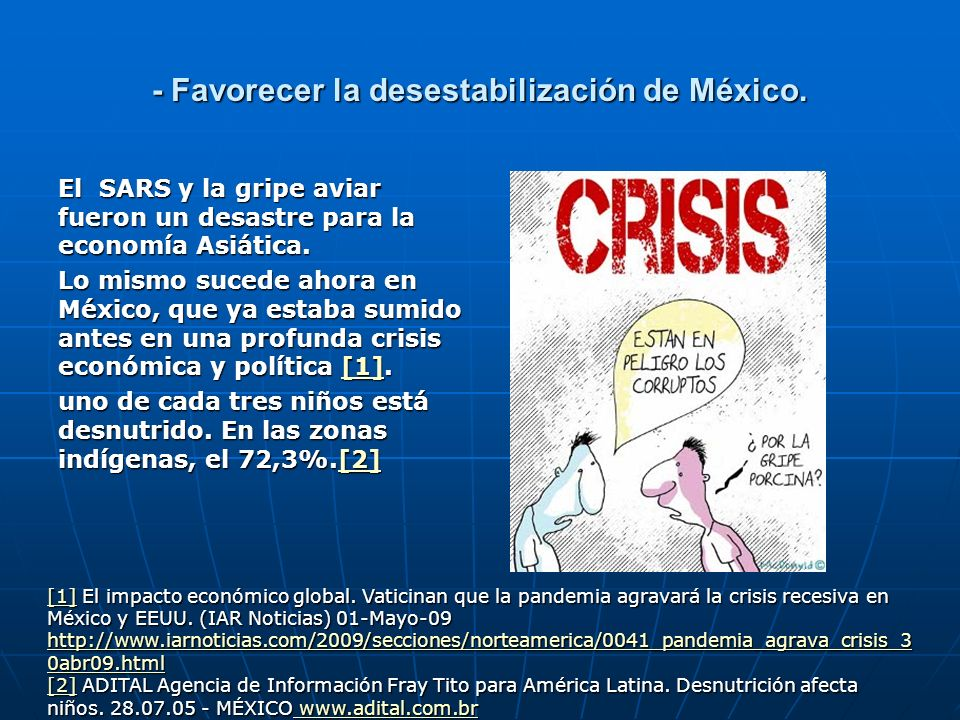 - Favorecer la desestabilización de México.