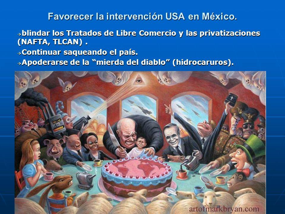 Favorecer la intervención USA en México.