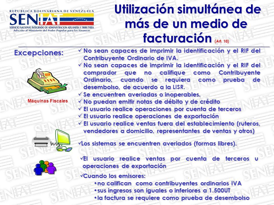 Utilización simultánea de más de un medio de facturación (Art. 10)