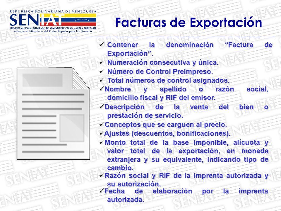 Contener la denominación Factura de Exportación .