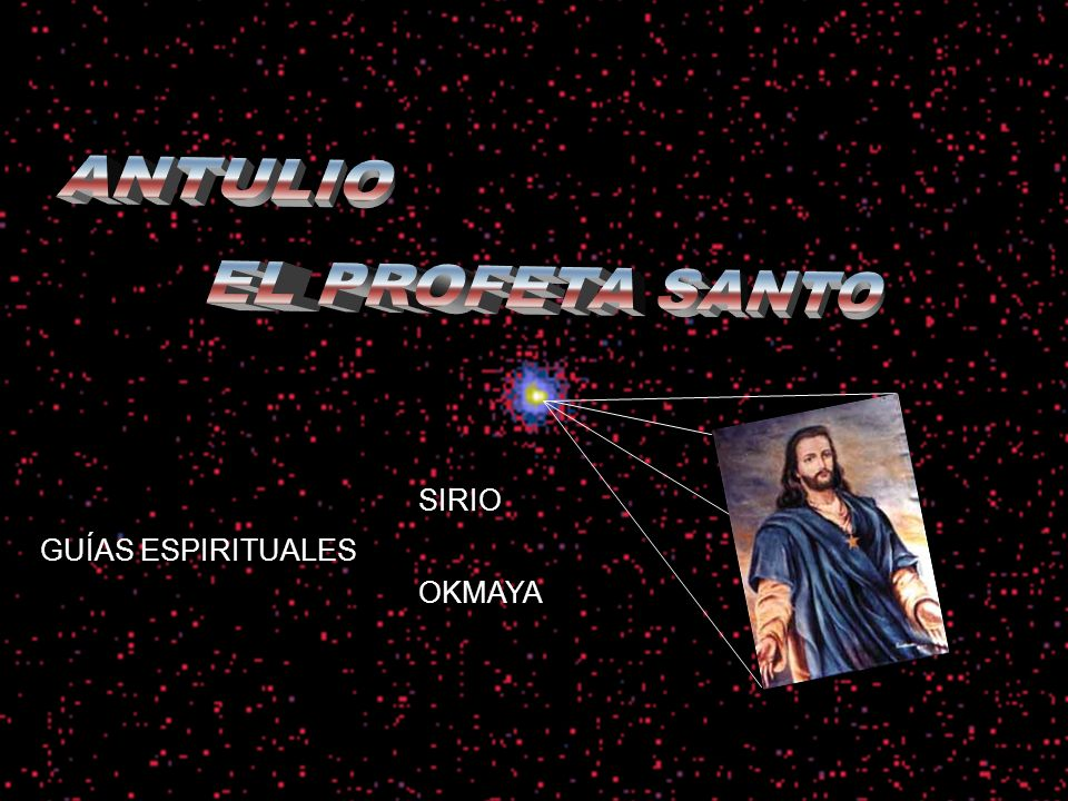 ANTULIO ANTULIO EL PROFETA SANTO SIRIO GUÍAS ESPIRITUALES OKMAYA