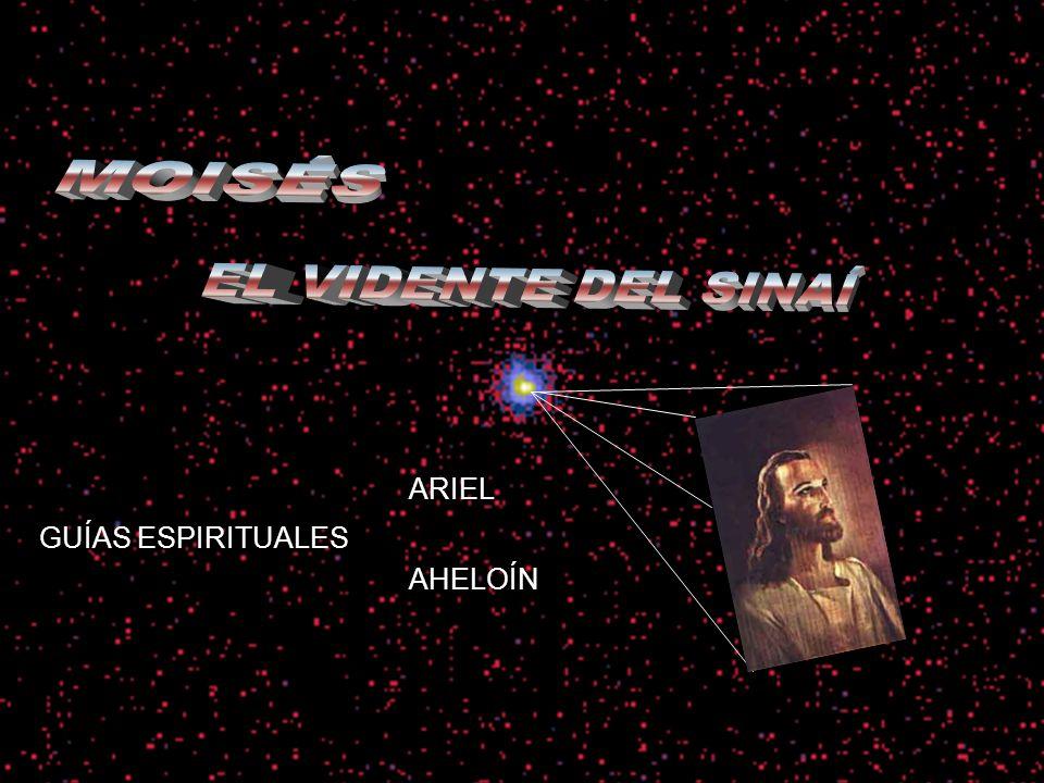 MOISÉS MOISÉS EL VIDENTE DEL SINAÍ ARIEL GUÍAS ESPIRITUALES AHELOÍN