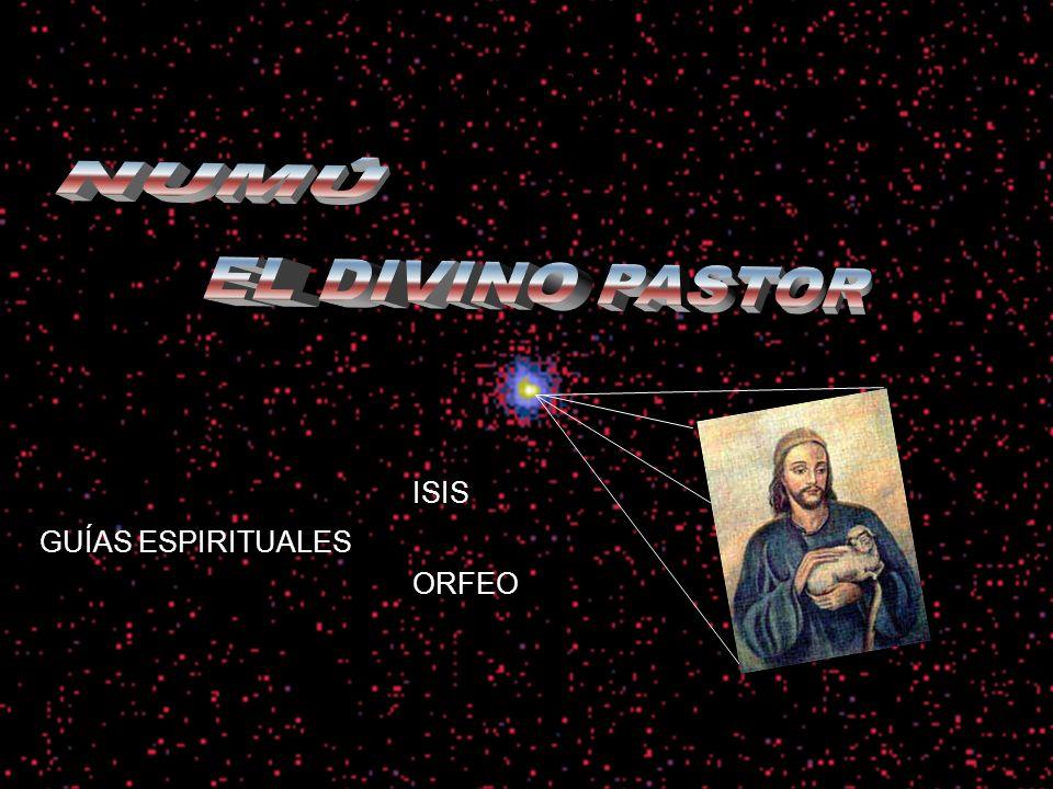 NUMÚ NUMÚ EL DIVINO PASTOR ISIS GUÍAS ESPIRITUALES ORFEO